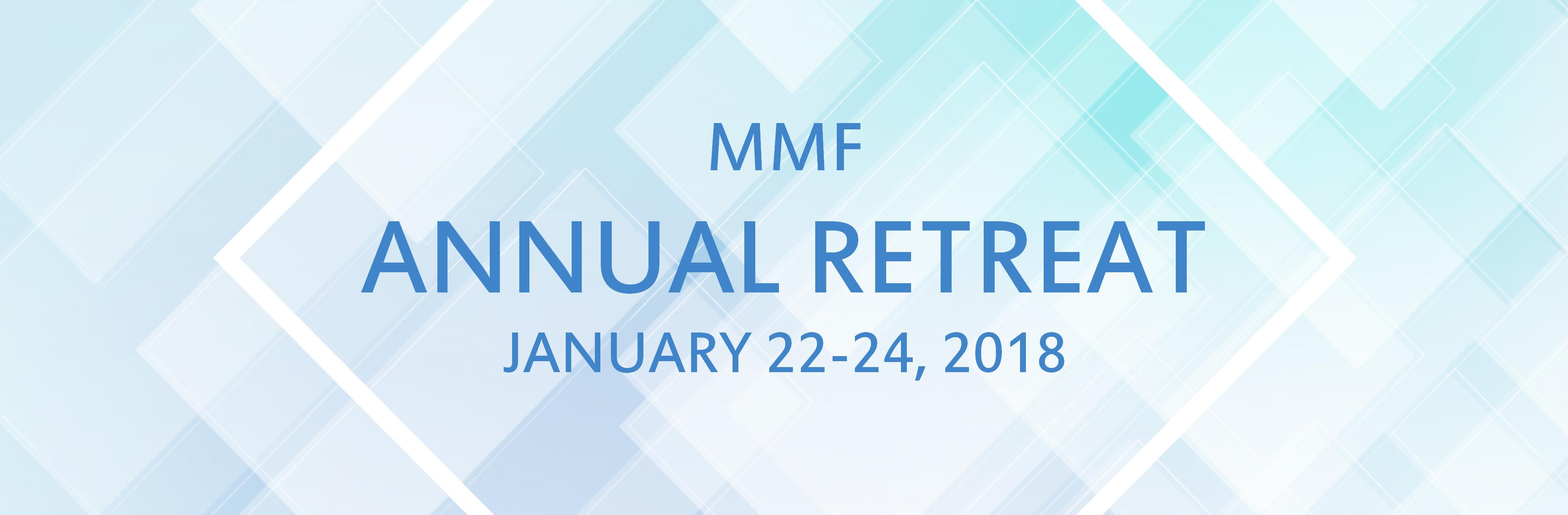 2018 Annual MMF Retreat